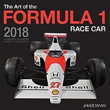The Art of the Formula 1 Race Car 2018: 16 Month Calendar Includes September 2017 Through December 2018