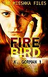 Firebird (The Mieshka Files Book 2)