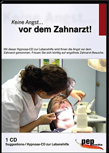 Keine Angst... vor dem Zahnarzt!. Hypnose-CD zur Lebenshilfe