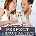 Become the Perfect Pickup Artist: Make Women Want You, with Subliminal Messages Speech by  Subliminal Guru Narrated by  Subliminal Guru