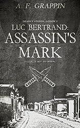 Luc Bertrand: Assassin's Mark (Deadly Studies Book 3)