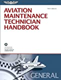 Aviation Maintenance Technician Handbook-General: FAA-H-8083-30 (FAA Handbooks), Federal Aviation Administration (FAA), 1619540258