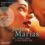 So fängt das Schlimme an | Javier Marías