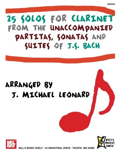 25 Solos for Clarinet from the Unaccompanied Partitas, Sonatas and Suites of J.S. Bach
