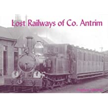 Lost Railways of Co.Antrim