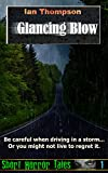 Glancing Blow (Short Horror Tales Book 1)
