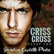 Criss Cross: PsyCop, Book 2 | Jordan Castillo Price