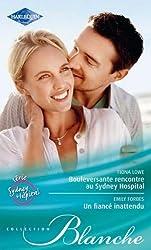 Bouleversante rencontre au Sydney Hospital - Un fiancé inattendu : Série Sydney Hospital, vol. 4