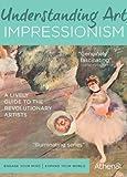 UNDERSTANDING ART: IMPRESSIONISM