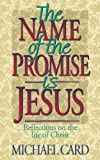 Name of the Promise Is Jesus, Michael Card, 0840749171