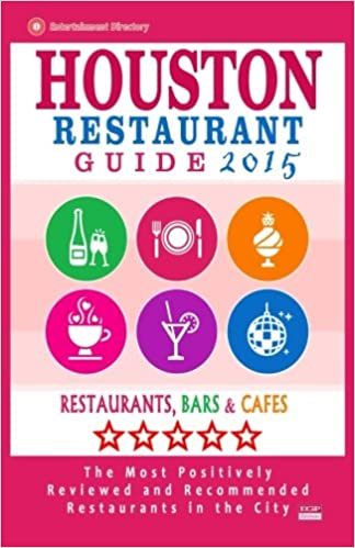 Houston Restaurant Guide 2015 Best Rated Restaurants In Houston