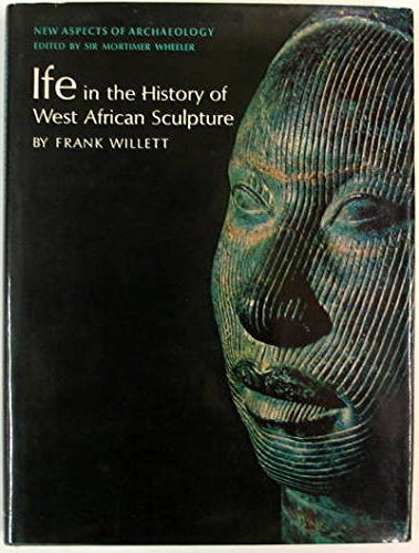 Ife in the History of West African Sculpture