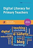 Digital Literacy for Primary Teachers (Critical Teaching)