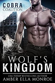 Wolf's Kingdom: (COBRA Coalition) (Caedmon Wolves Book 8) by [Monroe, Amber Ella, Kirk, Ambrielle]