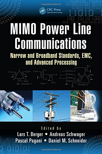 MIMO Power Line Communications: Narrow and Broadband Standards, EMC, and Advanced Processing (Devices, Circuits, and Systems) ()