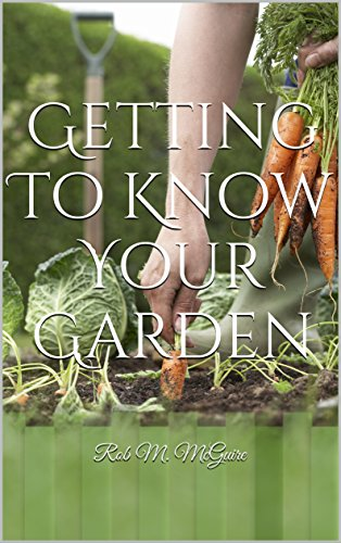 Getting To Know Your Garden: Rob M. McGuire by [McGuire, Rob]