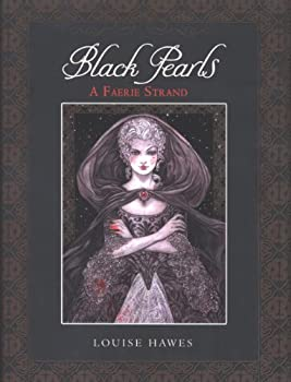 Black Pearls: A Faerie Strand Hardcover – May 19, 2008 by Louise Hawes  (Author)