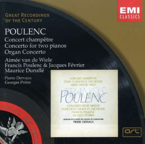 Poulenc: Concert Campetre / Concerto For Two Pianos / Organ Concerto (Great Recordings of the Century)