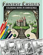 Fantasy Castles Coloring Book in Grayscale: 32 Grayscale Illustrations for Teens and Adults to Color