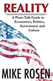 REALITY A Plain-Talk Guide to Economics, Politics, Government and Culture