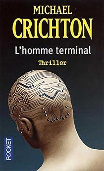 L'Homme terminal par Crichton