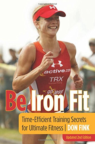 Be Iron Fit, 2nd: Time-Efficient Training Secrets for Ultimate Fitness PDF