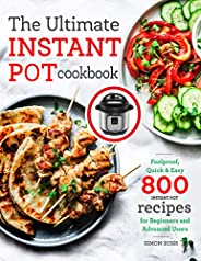 The Ultimate Instant Pot cookbook: Foolproof, Quick & Easy 800 Instant Pot Recipes for Beginners and Advan
