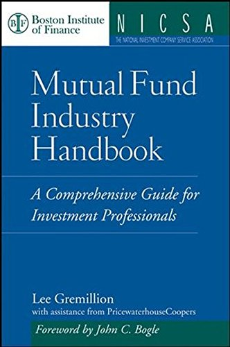 Mutual Fund Industry Handbook : A Comprehensive Guide for Investment Professionals by John Wiley & Sons