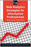 Web Analytics Strategies for Information Professionals, Tabiatha Farney and Nina McHale, 1555708978