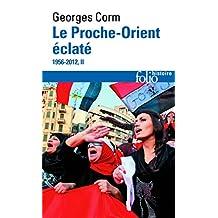 PROCHE ORIENT ÉCLATÉ (LE) T.02 : 1956-2012