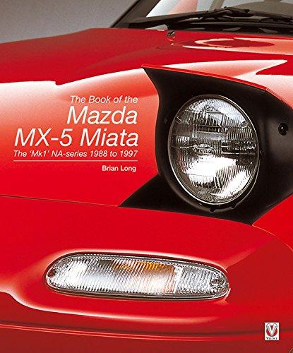 The Book of the Mazda MX-5 Miata: The 'Mk1' NA-series - 1988 to 1997