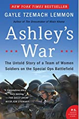 Ashley's War: The Untold Story of a Team of Women Soldiers on the Special Ops Battlefield Paperback