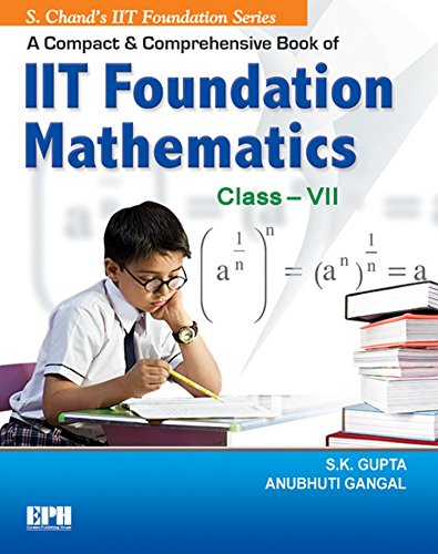 A Compact and Comprenensive Book of Iit Foundation Mathematic: Class- VII