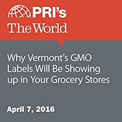 Why Vermont's GMO Labels Will Be Showing up in Your Grocery Stores