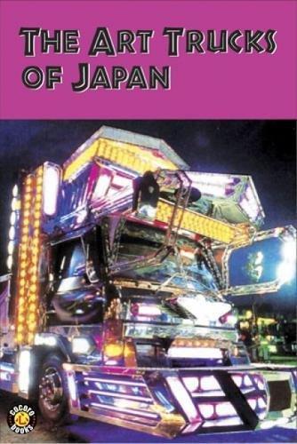The Art Trucks Of Japan