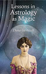 Lessons in Astrology as Magic (English Edition)
