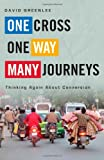 One Cross, One Way, Many Journeys, David H. Greenlee, 193280577X