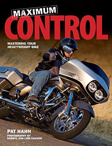 Maximum Control: Mastering Your Heavyweight Bike ()