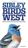 img - for Sibley Birds West: Field Guide to Birds of Western North America book / textbook / text book