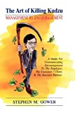 img - for The Art of Killing Kudzu: Management by Encouragement book / textbook / text book