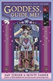 Goddess, Guide Me!, Amy Zerner and Monte Farber, 0978696867