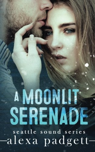 A Moonlit Serenade (The Seattle Sound Series) (Volume 8)