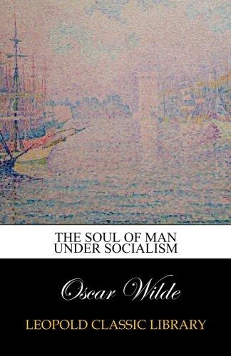 The Soul of Man Under Socialism pdf epub