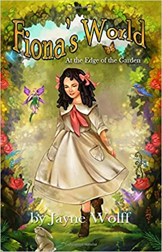 Exceptional Fionau0027s World: At The Edge Of The Garden: Jayne Wolff: 9781434937773:  Amazon.com: Books