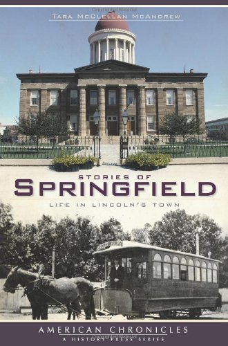 Stories of Springfield: Life in Lincoln's Town (American Chronicles) PDF