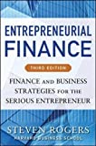Entrepreneurial Finance, Third Edition: Finance and Business Strategies for the Serious Entrepreneur (Business Books)