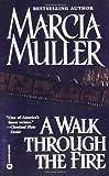 A Walk Through the Fire, Marcia Muller, 0446608165