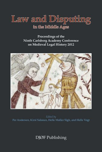 law-and-disputing-in-the-middle-ages-proceedings-of-the-ninth-carlsberg-academy-conference-on-mediev
