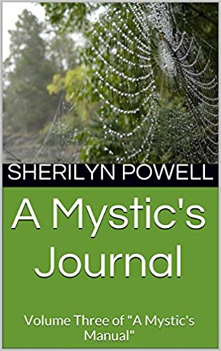 """Kostenloser Ebook Western Download A Mystic's Journal: Volume Three of """"A Mystic's Manual"""" (A Mystic's Manual -- For Interspiritual Believers Who Just Want to Honor God Book 3) ePub B00SQ4DWNO"""