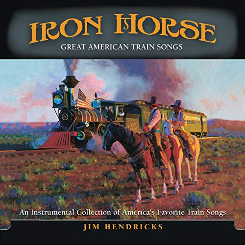 Iron Horse: Great American Train Songs ()